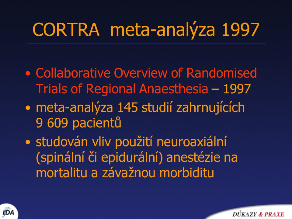 CORTRA meta-analýza 1997 Collaborative Overview of Randomised Trials of Regional Anaesthesia – 1997.