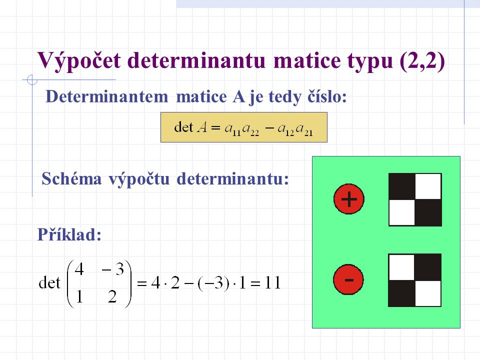 Výpočet determinantu matice typu (2,2)