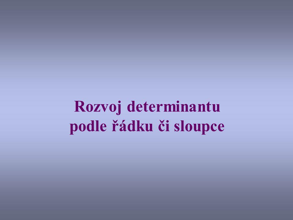 Rozvoj determinantu podle řádku či sloupce
