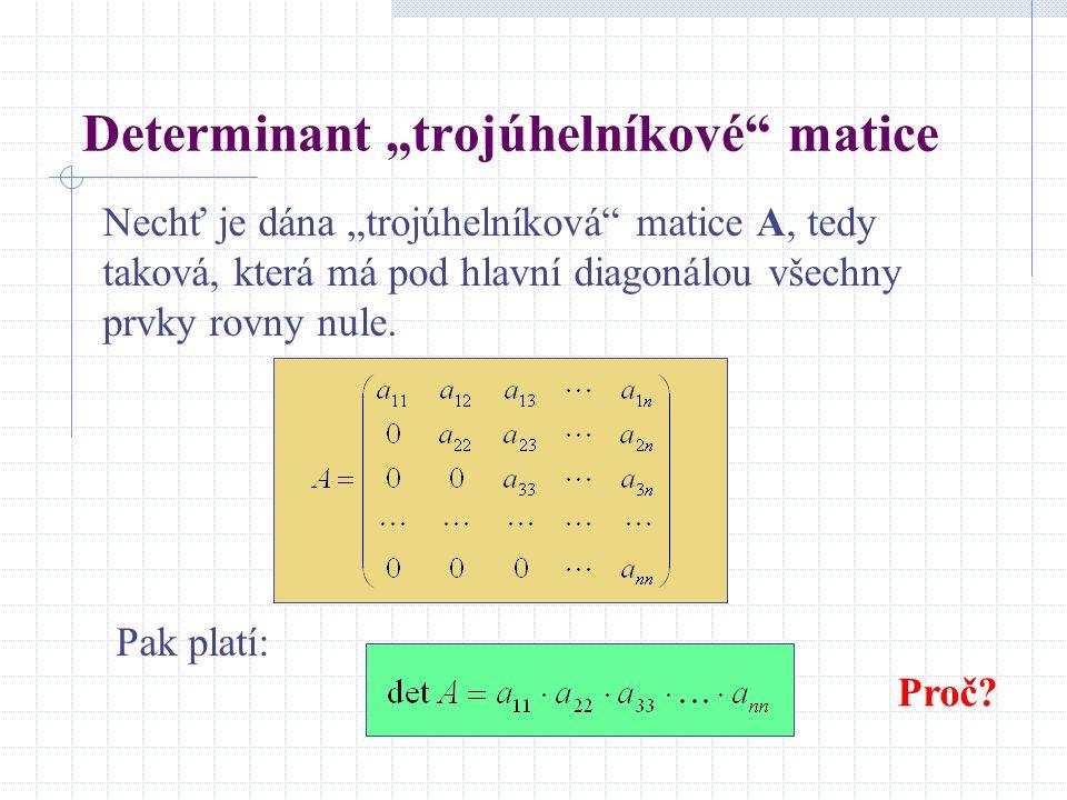 """Determinant """"trojúhelníkové matice"""