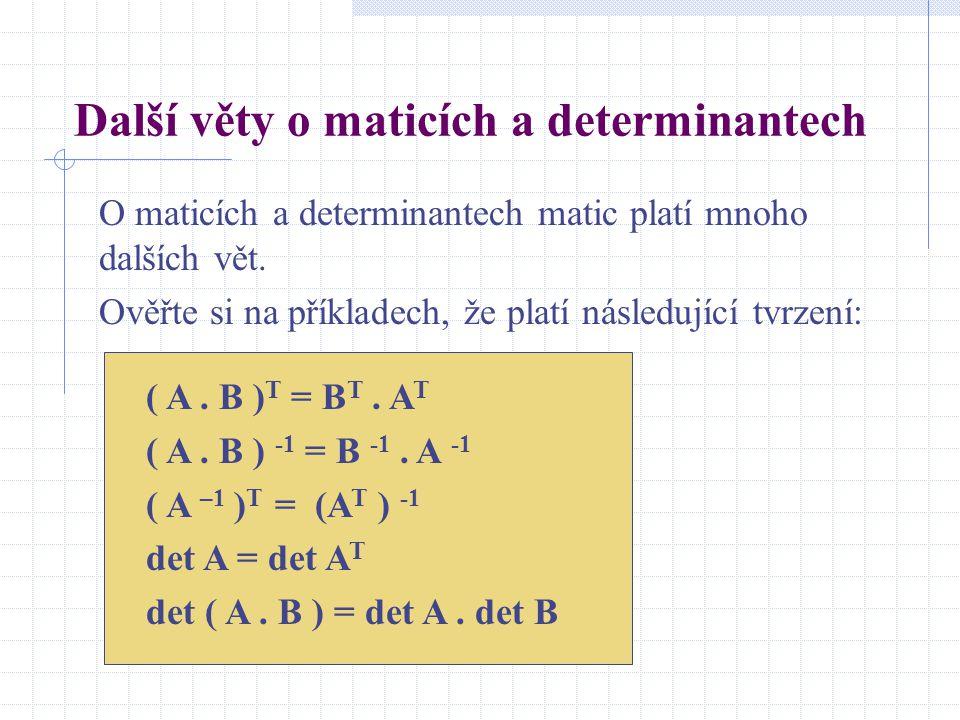 Další věty o maticích a determinantech