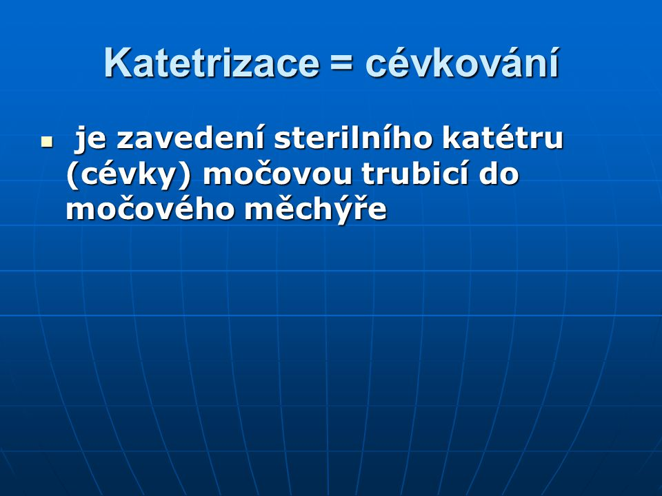 Katetrizace = cévkování