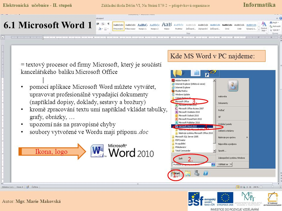 6.1 Microsoft Word 1 Kde MS Word v PC najdeme: 3. 4. Ikona, logo 2. 1.