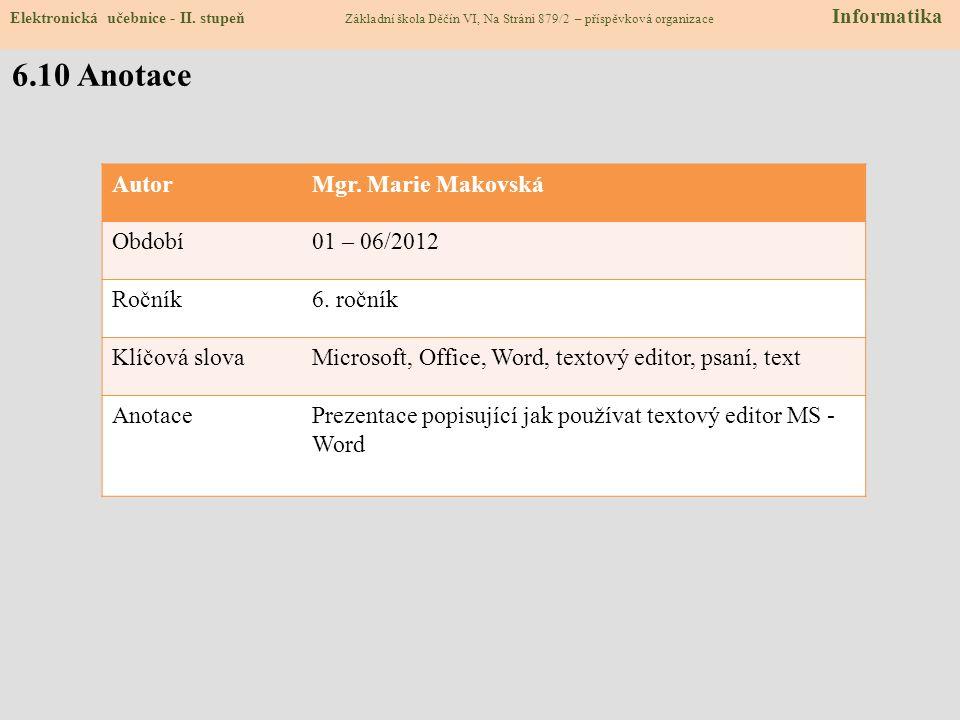6.10 Anotace Autor Mgr. Marie Makovská Období 01 – 06/2012 Ročník