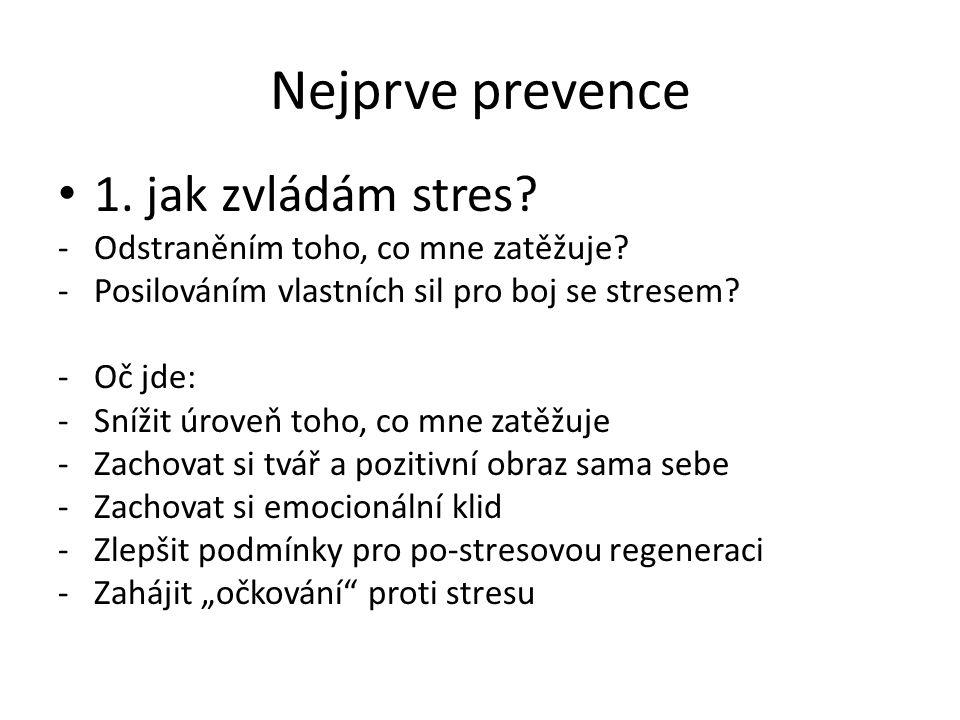 Nejprve prevence 1. jak zvládám stres