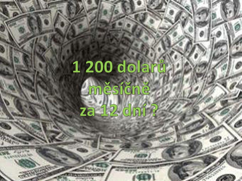 1 200 dolarů měsíčně za 12 dní 1 200 dolarů měsíčně za 12 dní