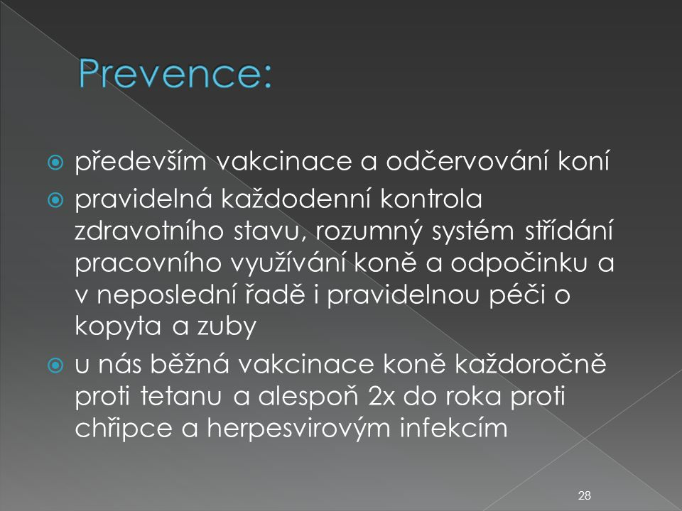 Prevence: především vakcinace a odčervování koní