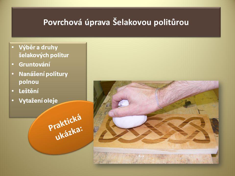 Povrchová úprava Šelakovou politůrou
