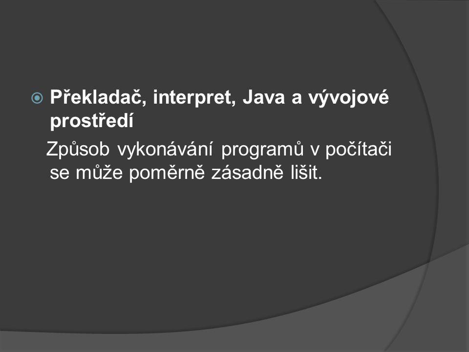 Překladač, interpret, Java a vývojové prostředí