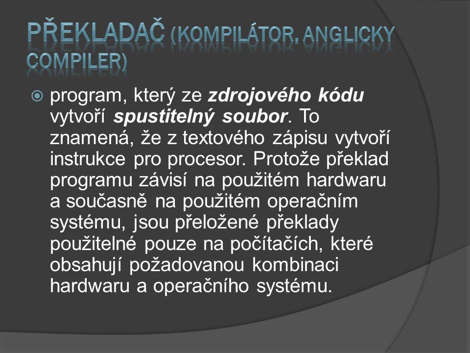 Překladač (kompilátor, anglicky compiler)