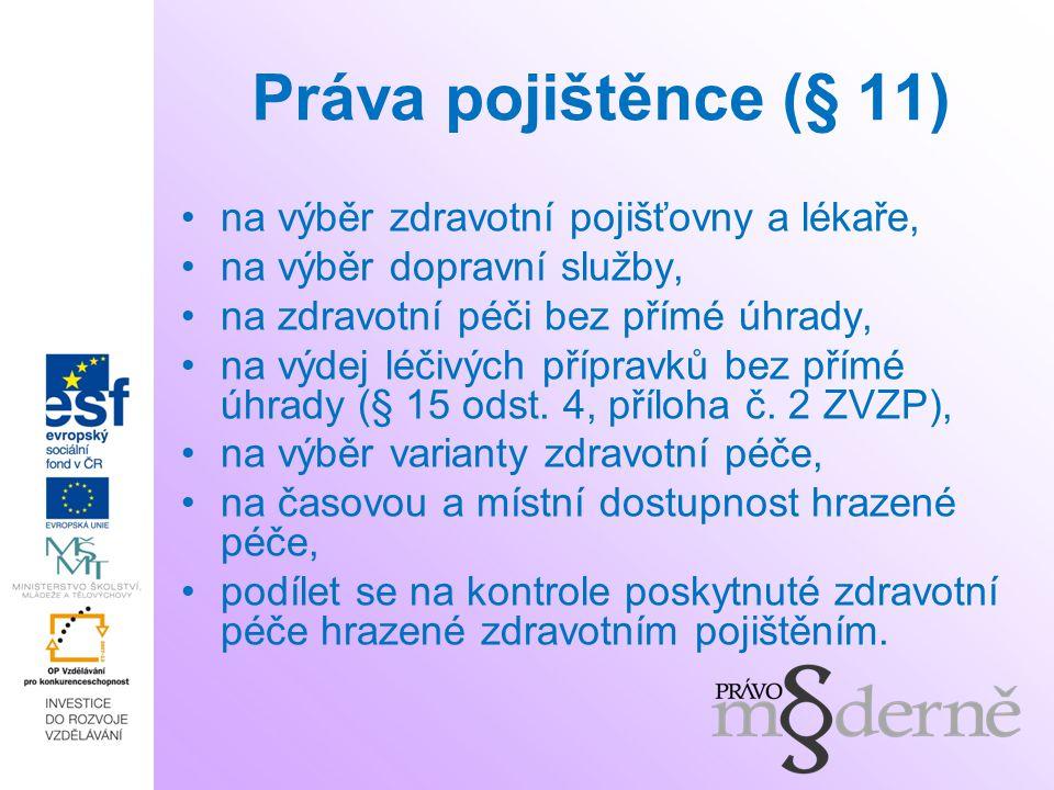 Práva pojištěnce (§ 11) na výběr zdravotní pojišťovny a lékaře,