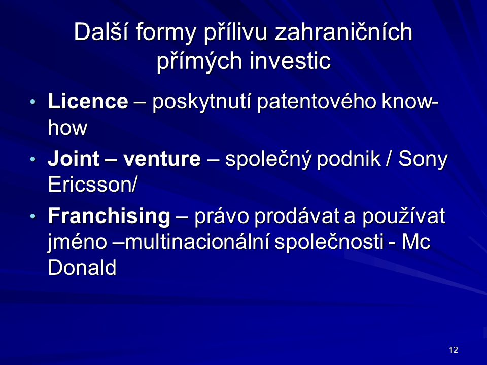 Další formy přílivu zahraničních přímých investic