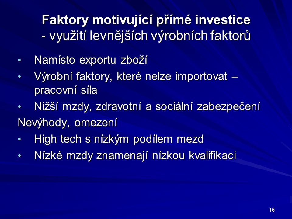 Faktory motivující přímé investice - využití levnějších výrobních faktorů