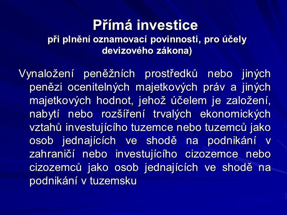 Přímá investice při plnění oznamovací povinnosti, pro účely devizového zákona)