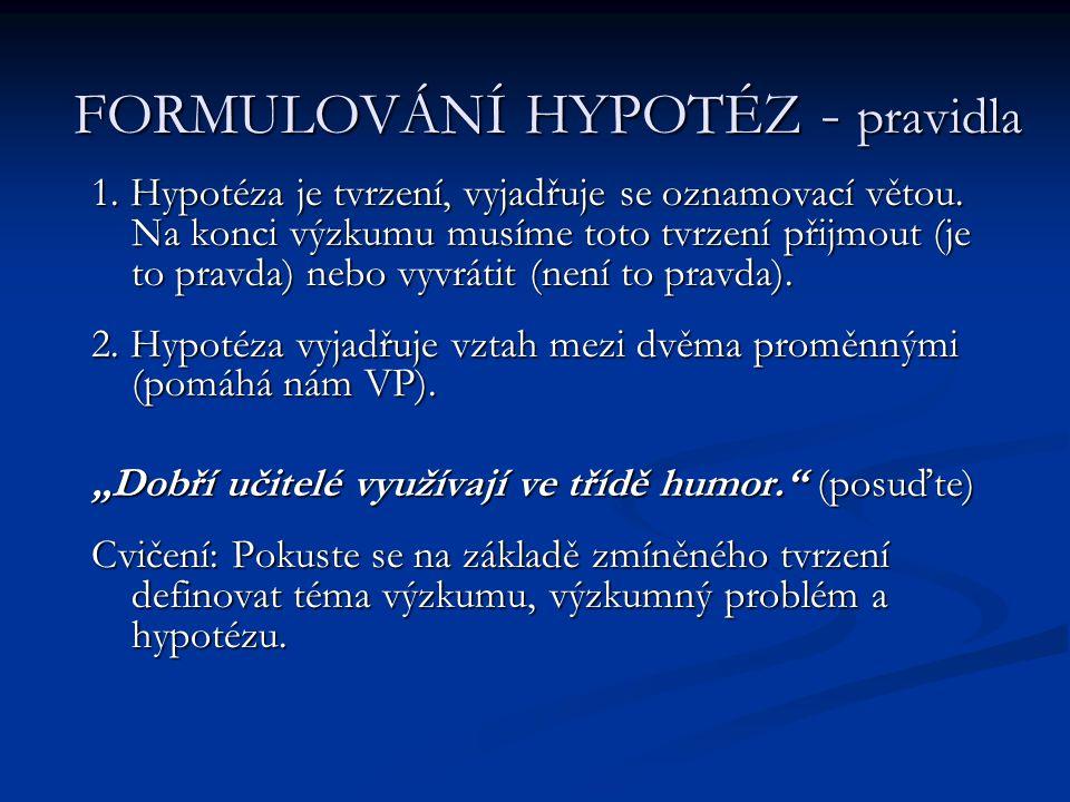 FORMULOVÁNÍ HYPOTÉZ - pravidla