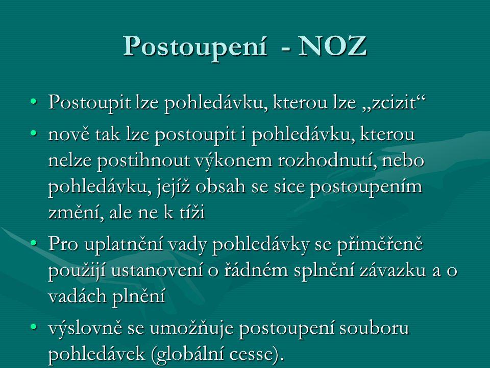 """Postoupení - NOZ Postoupit lze pohledávku, kterou lze """"zcizit"""