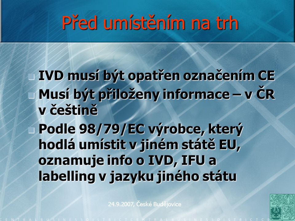 Před umístěním na trh IVD musí být opatřen označením CE