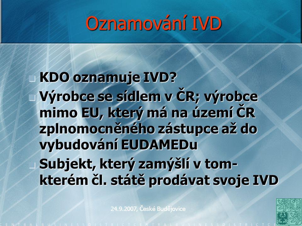 Oznamování IVD KDO oznamuje IVD
