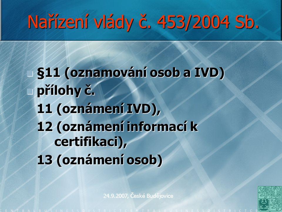 Nařízení vlády č. 453/2004 Sb. §11 (oznamování osob a IVD) přílohy č.