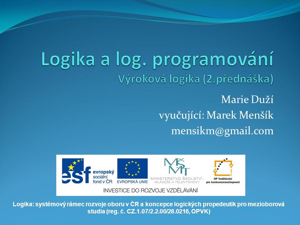 Logika a log. programování Výroková logika (2.přednáška)