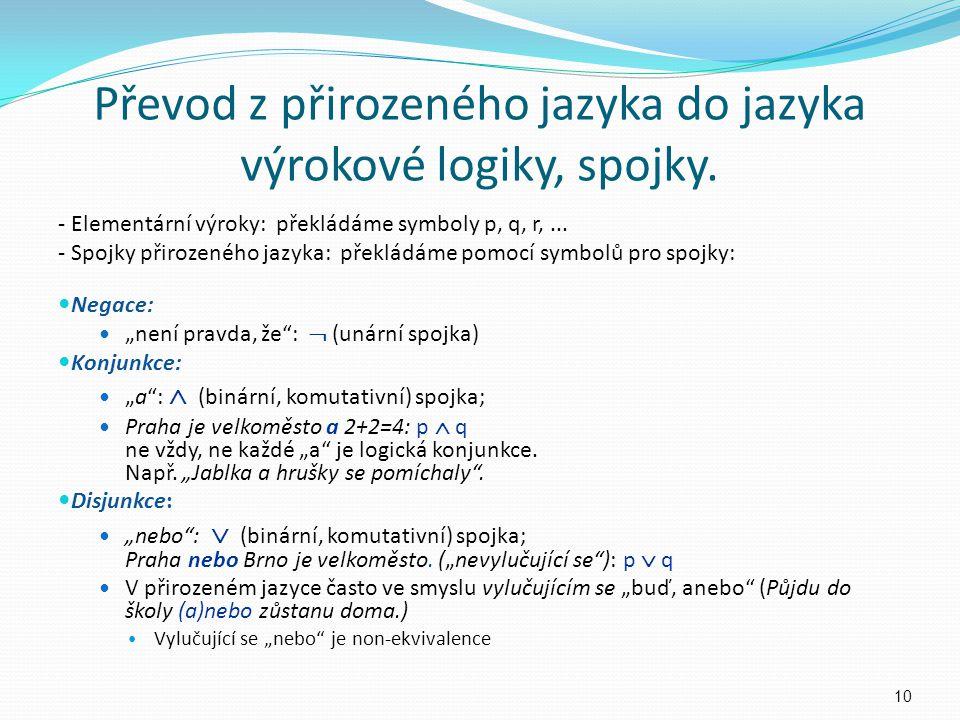 Převod z přirozeného jazyka do jazyka výrokové logiky, spojky.