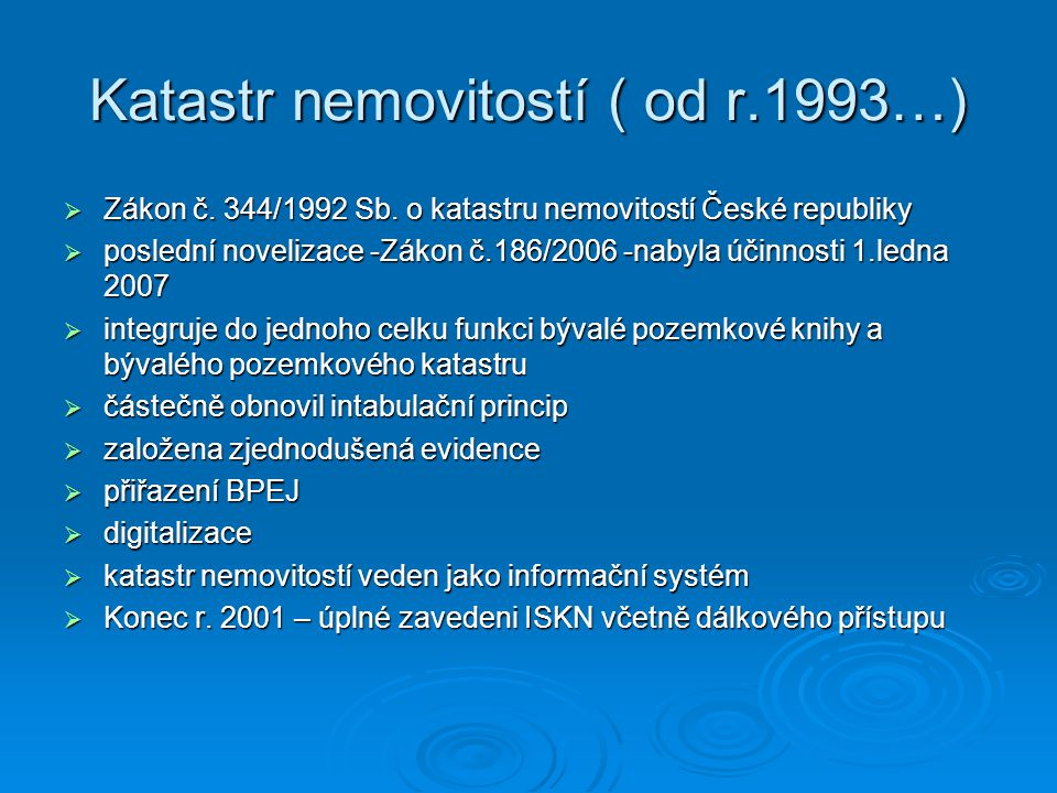 Katastr nemovitostí ( od r.1993…)
