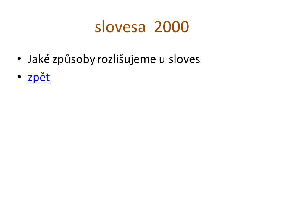 slovesa 2000 Jaké způsoby rozlišujeme u sloves zpět
