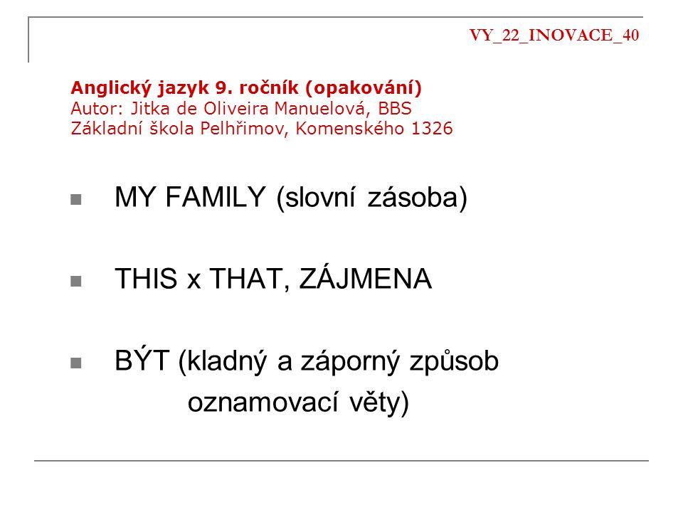 MY FAMILY (slovní zásoba) THIS x THAT, ZÁJMENA
