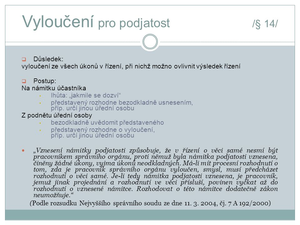 Vyloučení pro podjatost /§ 14/