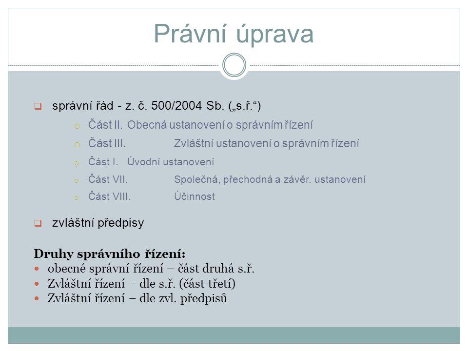 """Právní úprava správní řád - z. č. 500/2004 Sb. (""""s.ř. )"""
