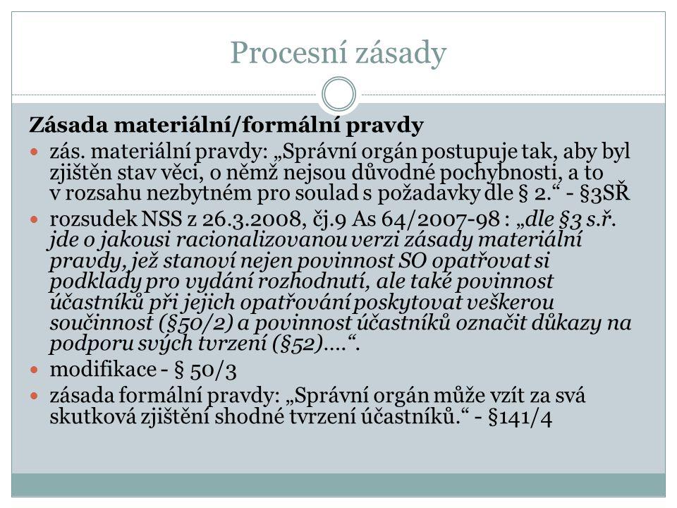 Procesní zásady Zásada materiální/formální pravdy
