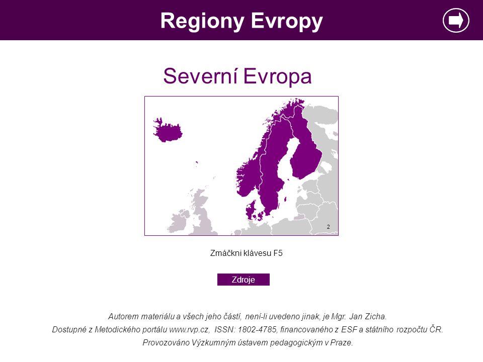 Regiony Evropy Severní Evropa Zmáčkni klávesu F5 Zdroje