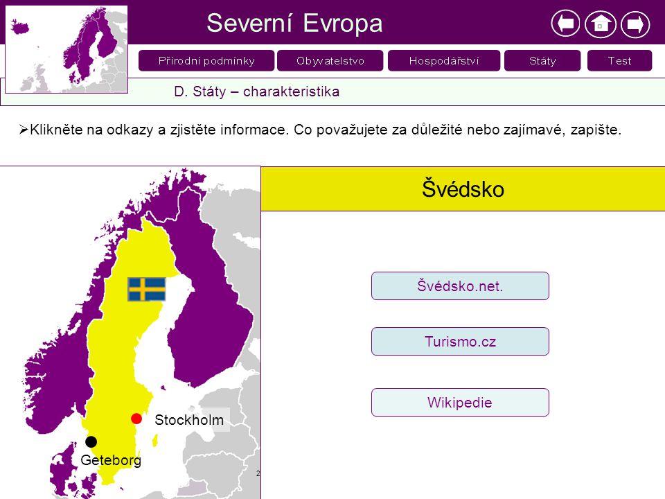 Severní Evropa Švédsko D. Státy – charakteristika