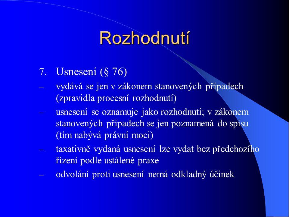 Rozhodnutí Usnesení (§ 76)