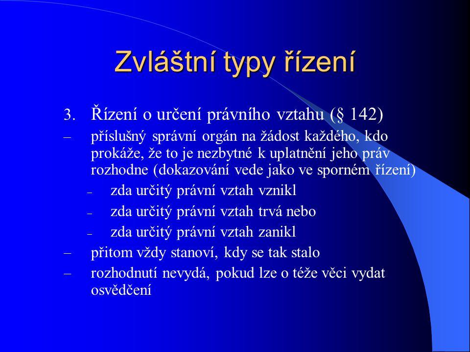 Zvláštní typy řízení Řízení o určení právního vztahu (§ 142)