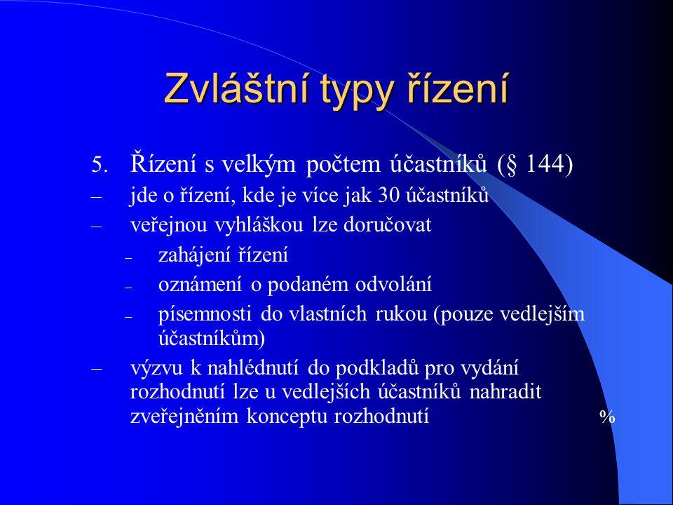 Zvláštní typy řízení Řízení s velkým počtem účastníků (§ 144)