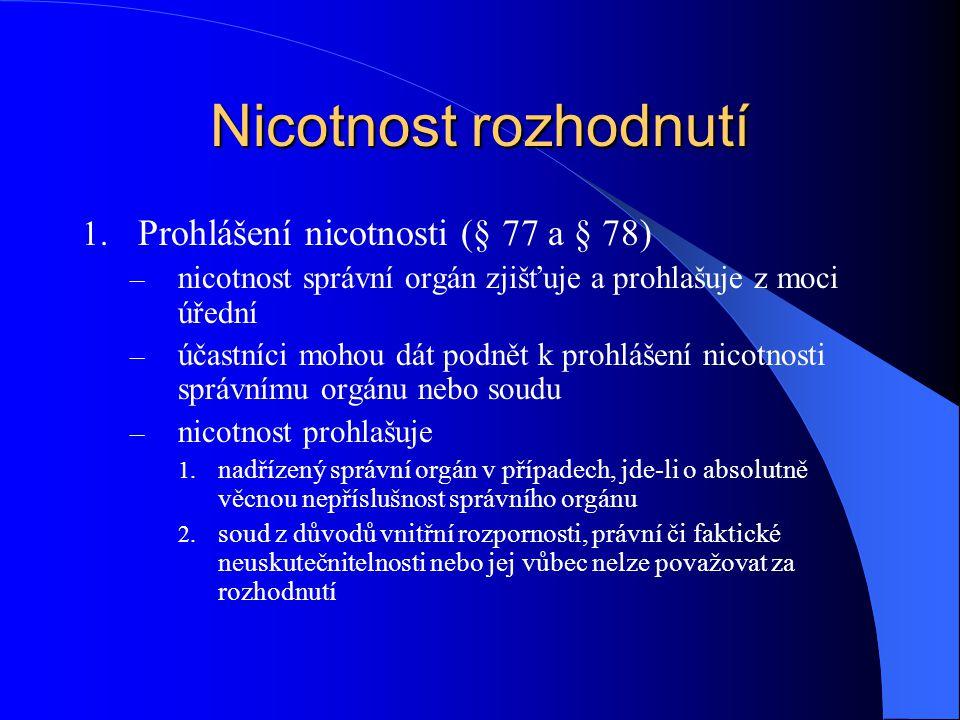 Nicotnost rozhodnutí Prohlášení nicotnosti (§ 77 a § 78)