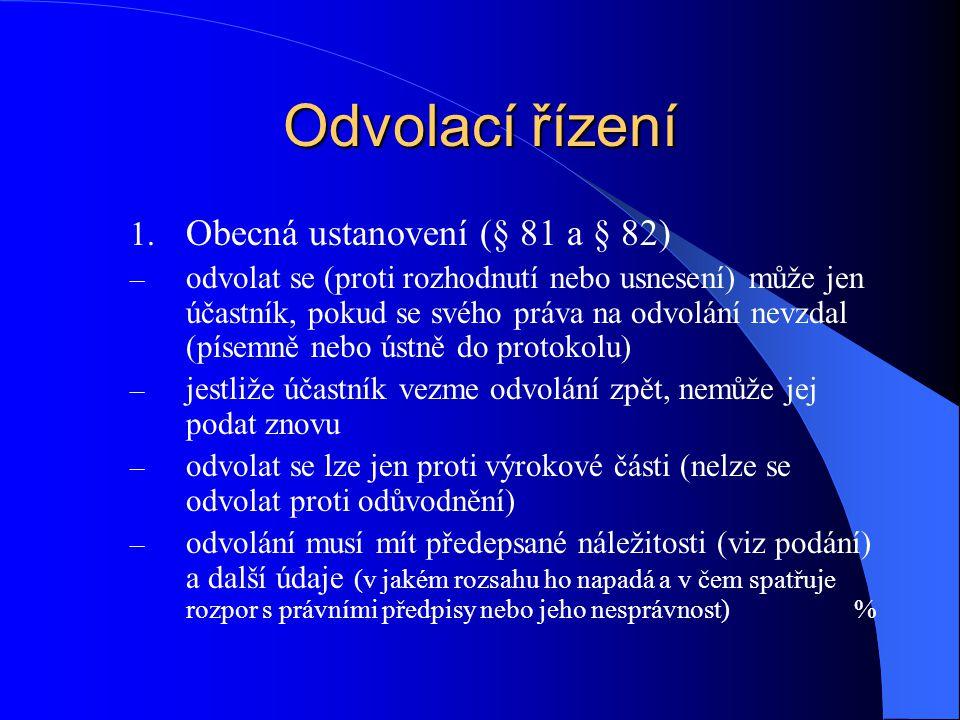 Odvolací řízení Obecná ustanovení (§ 81 a § 82)