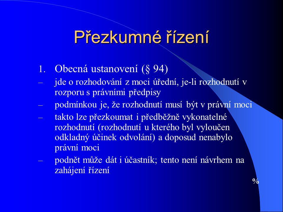 Přezkumné řízení Obecná ustanovení (§ 94)