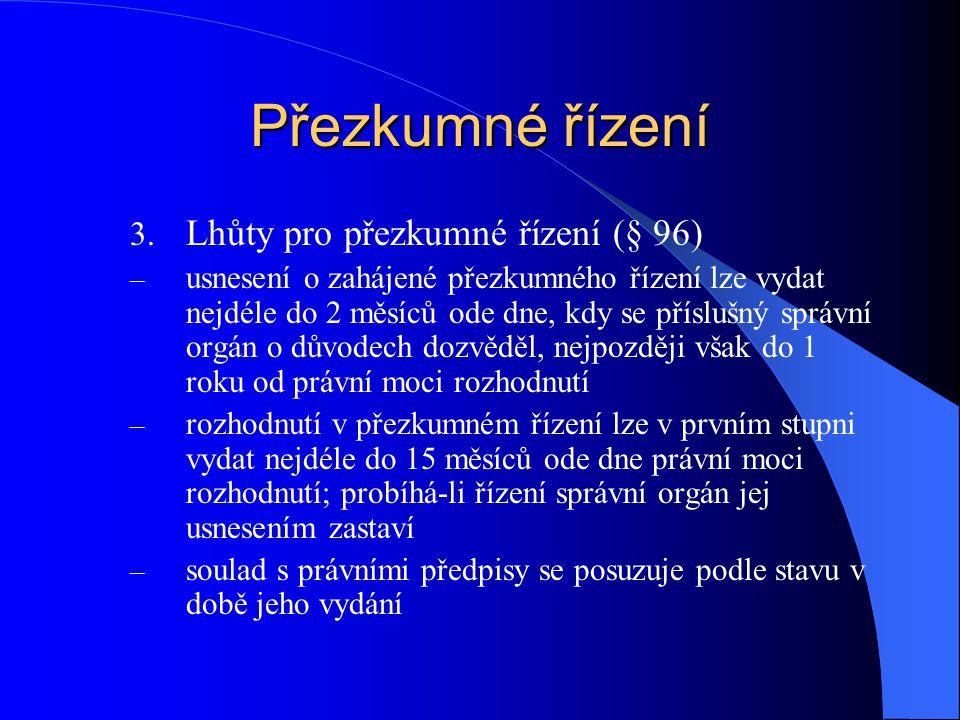 Přezkumné řízení Lhůty pro přezkumné řízení (§ 96)