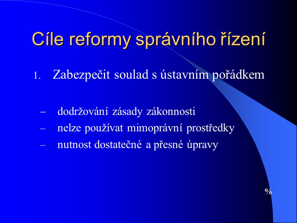 Cíle reformy správního řízení