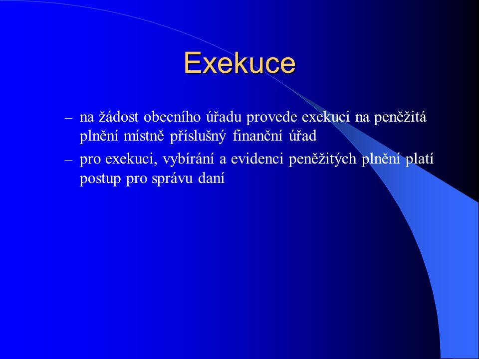 Exekuce na žádost obecního úřadu provede exekuci na peněžitá plnění místně příslušný finanční úřad.