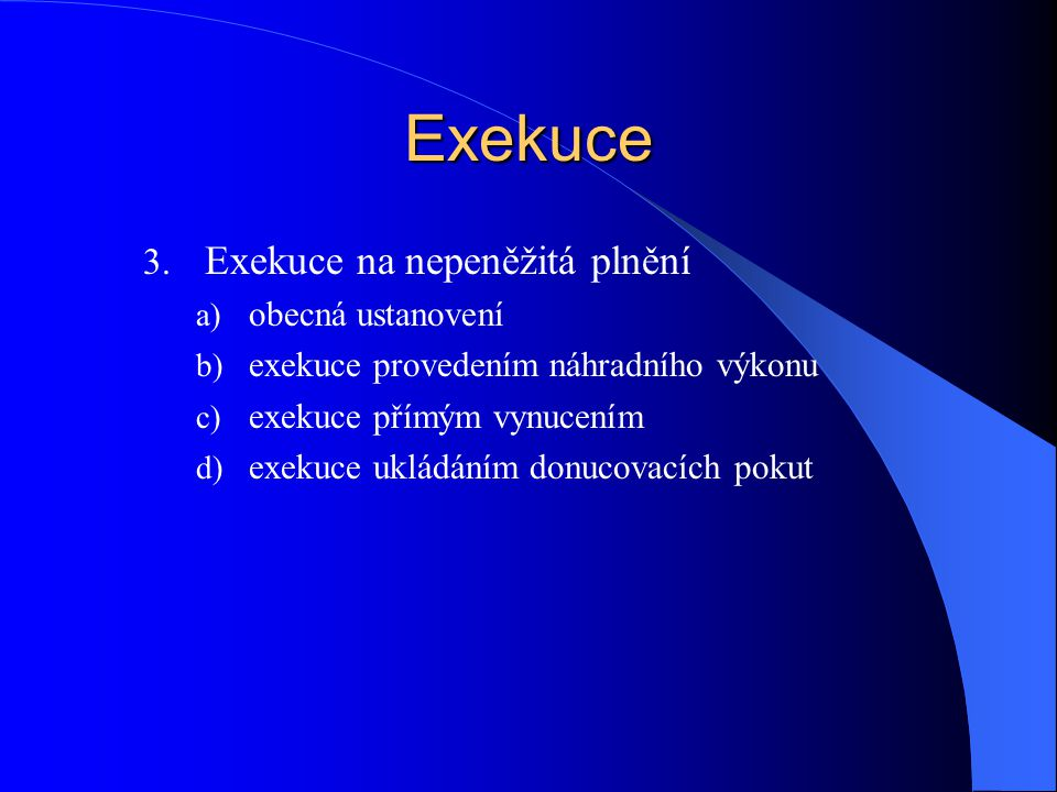 Exekuce Exekuce na nepeněžitá plnění obecná ustanovení