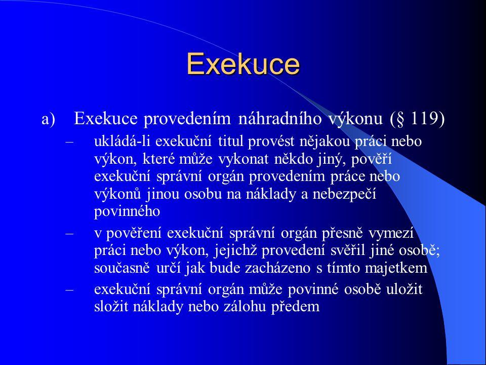 Exekuce Exekuce provedením náhradního výkonu (§ 119)