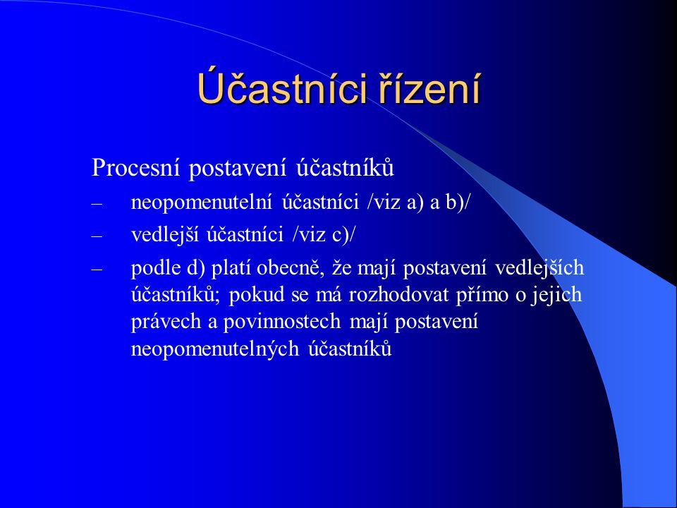 Účastníci řízení Procesní postavení účastníků