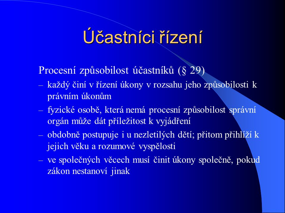 Účastníci řízení Procesní způsobilost účastníků (§ 29)