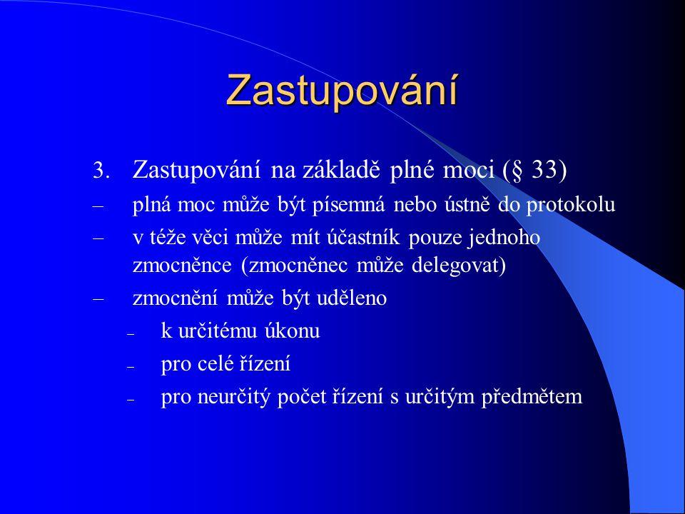 Zastupování Zastupování na základě plné moci (§ 33)