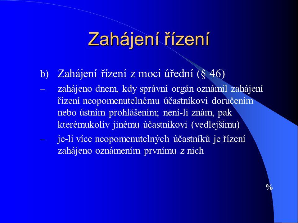 Zahájení řízení Zahájení řízení z moci úřední (§ 46)