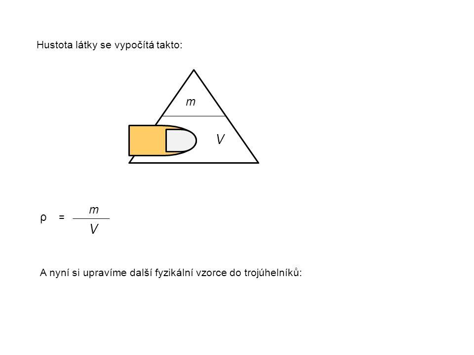 V ρ m . V m ρ = Hustota látky se vypočítá takto: