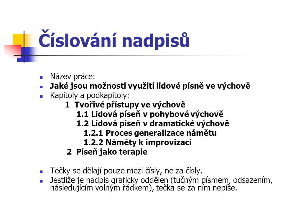 Číslování nadpisů Název práce: